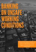 Banking on Unsafe Working Conditions