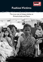 Fashion Victims - The true cost of cheap clothes at Primark,Asda and Tesco