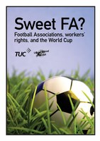 Sweet FA? Football Associations, workers' rights, and the World Cup