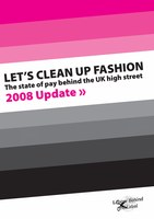 Let's Clean Up Fashion - The State of Pay Behind the UK High Street 2008 Update