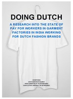Doing Dutch: a research into the state of pay for workers in garment factories in India working for Dutch fashion brands