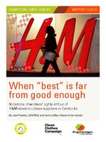"When ""best"" is far from good enough: Violations of workers' rights at four of H&M 'best-in-class' suppliers in Cambodia"