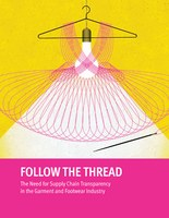 Follow the Thread. The Need for Supply Chain Transparency in the Garment and Footwear Industry